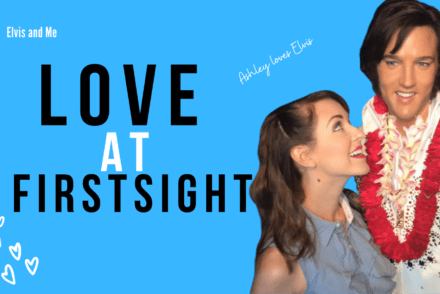 Elvis and Me: Love at First Sight Header