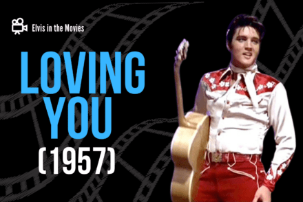 Elvis In The Movies: Loving You 1957 Header