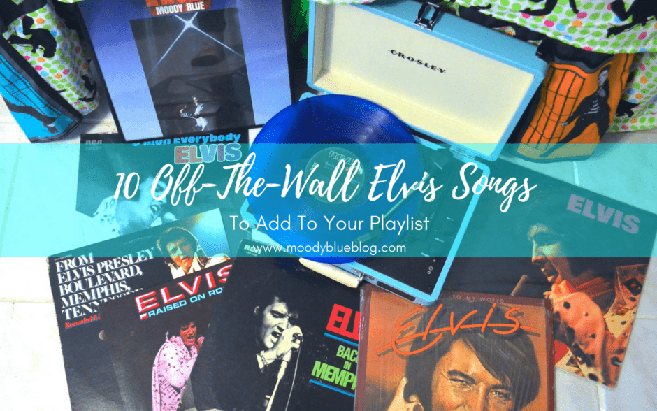 10 Off-The-Wall Elvis Songs To Add To Your Playlist