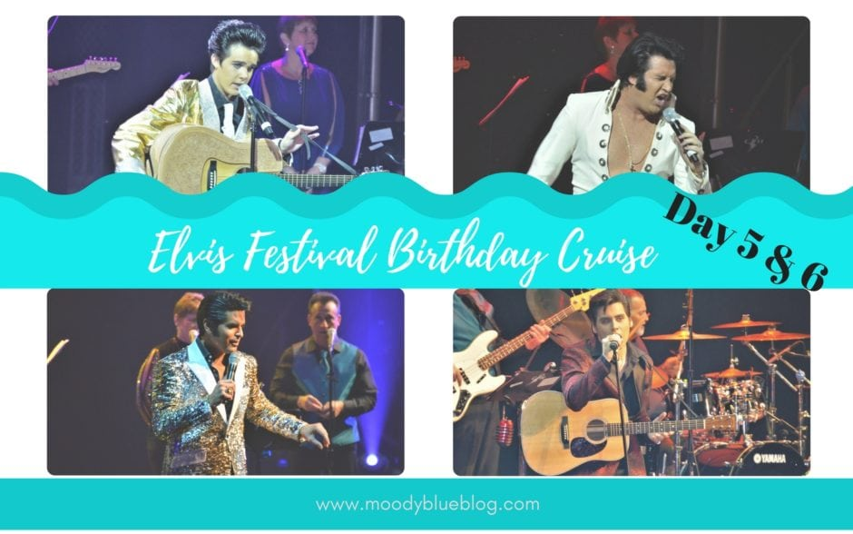 Elvis Festival Cruise Day 5 and 6