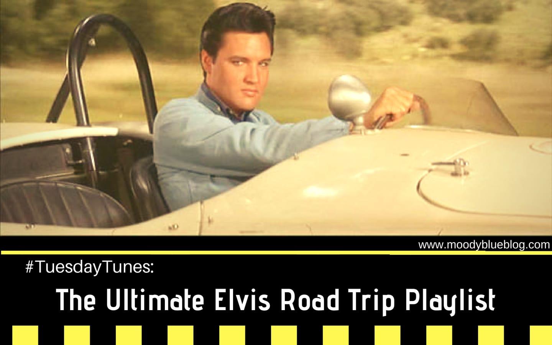 Tuesday Tunes Elvis Road Trip Playlist