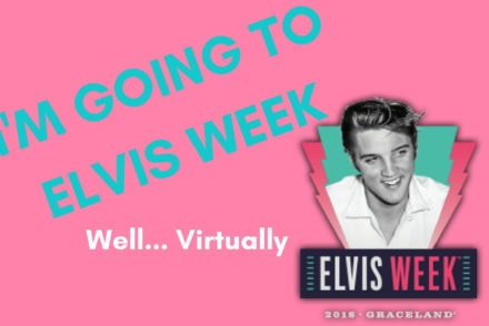 I'M GOING TO ELVIS WEEK