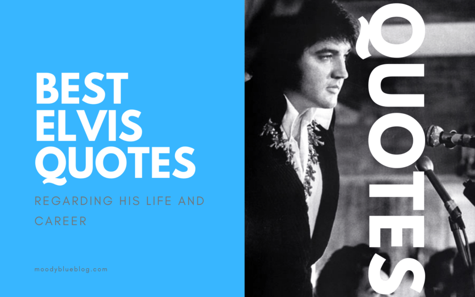 Best Elvis Quotes Regarding His Life and Career Header Image