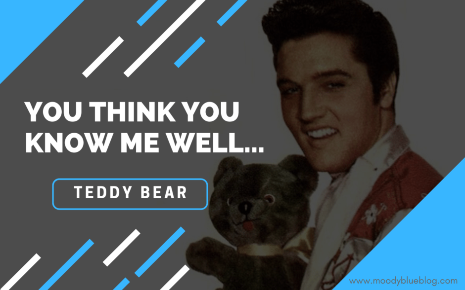 You Think You Know Me Well - Teddy Bear