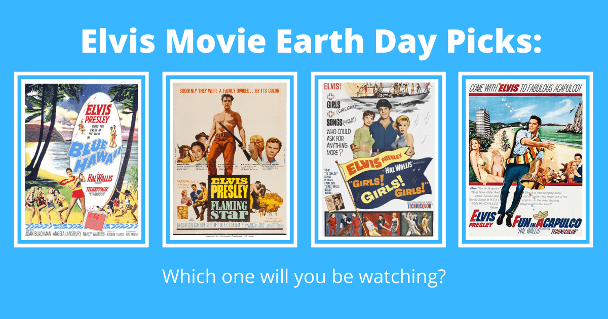 Elvis Movie Earth Day