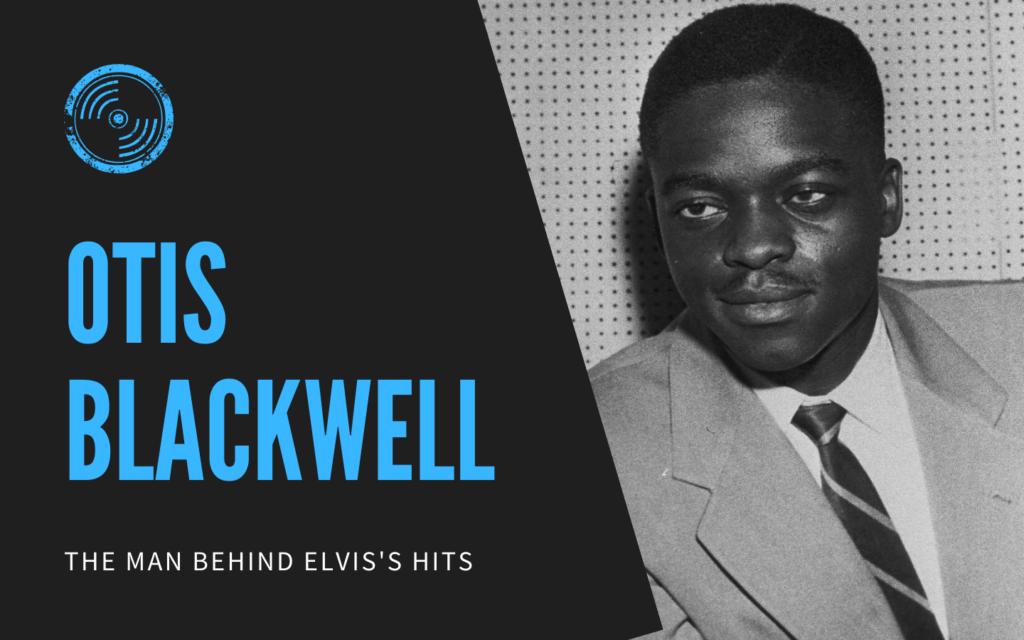 Otis Blackwell: The Man Behind Elvis's Music