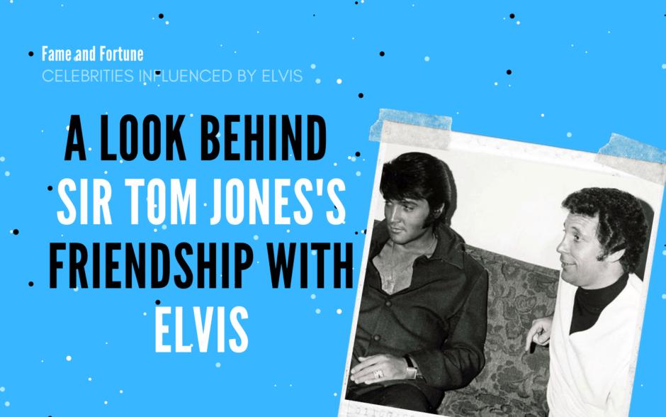 Sir Tom Jones's Friendship with Elvis Featured Image