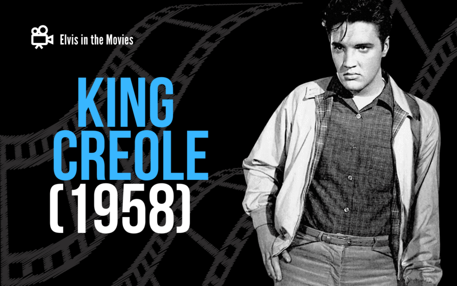 Elvis in the Movies King Creole