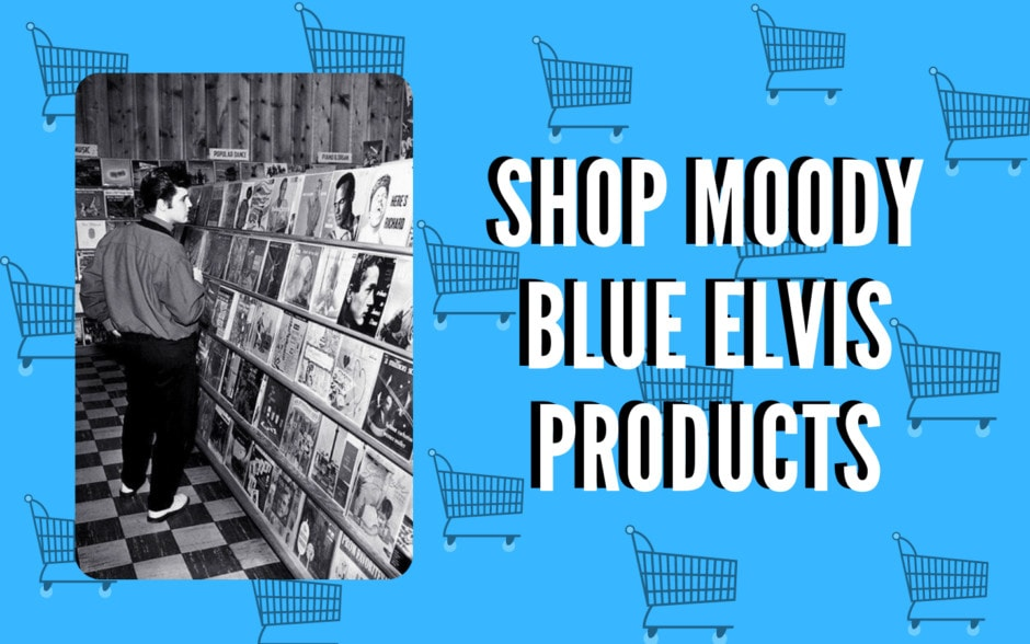 Shop Moody Blue Elvis Featured Image